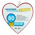 Drewniana tabliczka 80 urodziny w kształcie serca Wszystkiego najlepszego z okazji 80 urodzin...