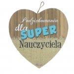 Drewniana tabliczka w kształcie serca z napisem 'Podziękowania dla Super Nauczyciela'.Wzór 12. Rozmiar 7 cm.