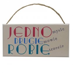 Drewniana tabliczka prostokąt z napisem Jedno myslę...