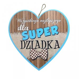Drewniana tabliczka w kształcie serca Wszystkiego najlepszego dla Super Dziadka