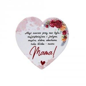 Ceramiczna tabliczka w kształcie serca Abyś zawsze przy nas była...