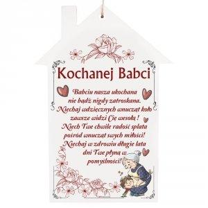 Drewniana tabliczka domek wzbogacona lakierem UV z napisem Kochanej Babci...